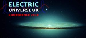 Electric Universe UK Conference 2018